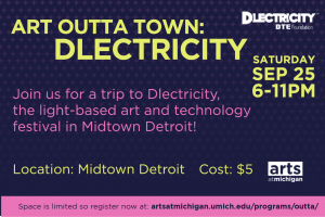 Art Outta Town trip to Dlectricity on September 25!