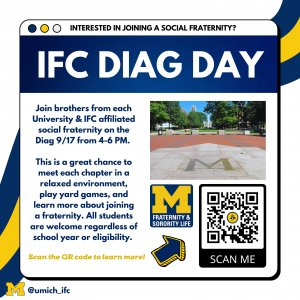Join the brothers of IFC affiliated fraternities on the Diag! Scan the QR code for more info about each chapter.