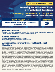 Assessing Measurement Error in Hypothetical Questions – Jennifer Sinibaldi and Adam Kaderabek - JPSM MPSDS Seminar Series