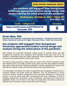 Drew Allen - Are students still engaged? How Georgetown University approached student survey design and analysis during the initial phase of the pandemic. – JPSM MPSDS Seminar Series
