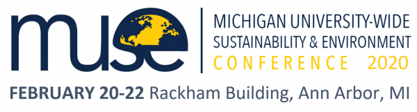 Michigan University-wide Sustainability and Environment (MUSE) Conference 2020