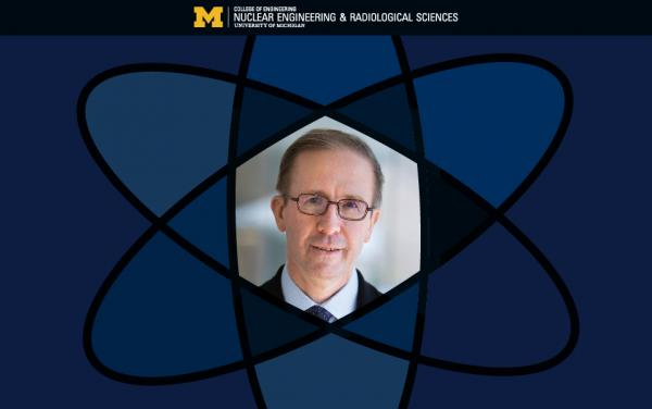 NERS Colloquia: Departmental Welcome: Todd Allen, Chair, U-M Nuclear Engineering and Radiological Sciences