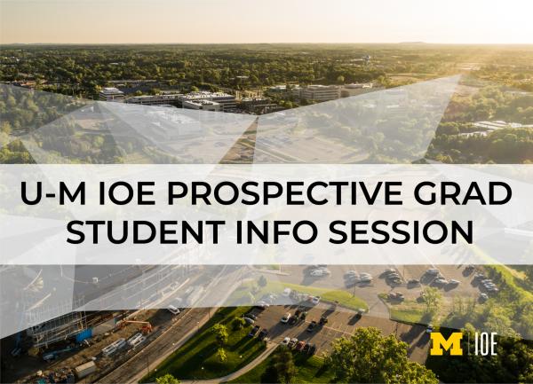 U-M IOE Prospective Graduate Student Info Session (Webinar)