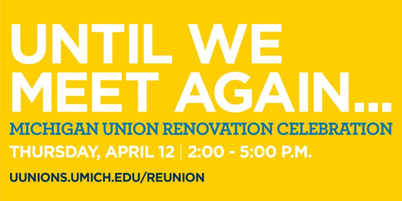 Michigan Union Renovation Celebration   Happening @ Michigan
