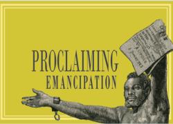 Proclaiming Emancipation